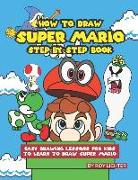 Cover-Bild zu Lichter, Roy: How to Draw Super Mario Step-By-Step Book: Easy Drawing Lessons for Kids to Learn to Draw Super Mario