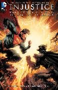 Cover-Bild zu Taylor, Tom: Injustice: Gods Among Us Year One: The Complete Collection