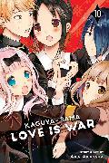 Cover-Bild zu Akasaka, Aka: Kaguya-sama: Love is War, Vol. 10