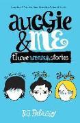 Cover-Bild zu Palacio, R. J.: Auggie & Me: Three Wonder Stories