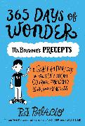 Cover-Bild zu Palacio, R. J.: 365 Days of Wonder: Mr. Browne's Precepts