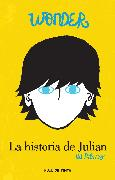 Cover-Bild zu Palacio, R. J.: Wonder: La historia de Julián / The Julian Chapter: A Wonder Story