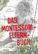 Cover-Bild zu Steenberg, Ulrich: Das Montessori-Elternbuch