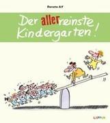 Cover-Bild zu Alf, Renate: Der allerreinste Kindergarten!