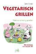 Cover-Bild zu Grimm, Jutta: Vegetarisch grillen