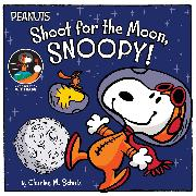 Cover-Bild zu Schulz, Charles M.: Shoot for the Moon, Snoopy!
