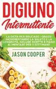 Cover-Bild zu Cooper, Jason: Il Digiuno Intermittente: La dieta per bruciare i grassi incrementando la salute e la longevità. Incluse ricette e piano alimentare per 3 settim