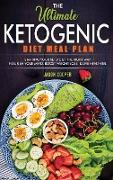 Cover-Bild zu Cooper, Jason: The Ultimate Ketogenic Diet Meal Plan: Starting Your Keto Diet the Right Way. Nourish Your Mind, Boost Weight Loss and Live Healthier