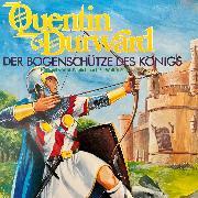 Cover-Bild zu Quentin Durward - Der Bogenschütze des Königs (Audio Download)