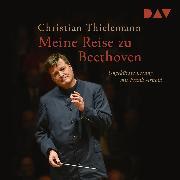 Cover-Bild zu Meine Reise zu Beethoven (Audio Download) von Thielemann, Christian