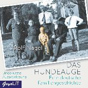 Cover-Bild zu Das Hundeauge. Eine deutsche Familiengeschichte (Audio Download) von Nagel, Rolf