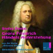 Cover-Bild zu Georg Friedrich Händels Auferstehung (Audio Download) von Zweig, Stefan