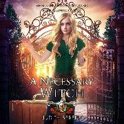 Cover-Bild zu A Necessary Witch - School of Necessary Magic: Raine Campbell, Book 9 (Unabridged) (Audio Download)
