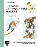 Cover-Bild zu Die Kunst der Aquarellmalerei - Tiere: alle Watercolor-Grundlagen, Techniken und Motive Step by Step