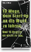 Cover-Bild zu 15 Wege, dein Start-up an die Wand zu fahren. Und 15 Regeln, es nicht zu tun von Söldner, Richard
