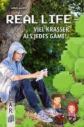 Cover-Bild zu Real Life - viel krasser als Minecraft! von Kaster, Armin