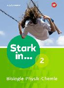 Cover-Bild zu Stark in Biologie/Physik/Chemie 2. Ausgabe 2017. Schülerband
