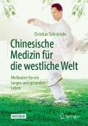 Cover-Bild zu Chinesische Medizin für die westliche Welt von Schmincke, Christian