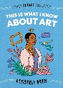 Cover-Bild zu Drew, Kimberly: This Is What I Know About Art