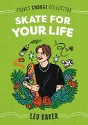 Cover-Bild zu Baker, Leo: Skate for Your Life (eBook)