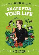 Cover-Bild zu Baker, Leo: Skate for Your Life