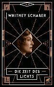 Cover-Bild zu Die Zeit des Lichts von Scharer, Whitney