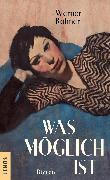 Cover-Bild zu Rohner, Werner: Was möglich ist (eBook)
