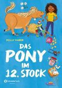 Cover-Bild zu Faber, Polly: Das Pony im 12. Stock