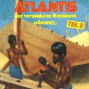 Cover-Bild zu Atlantis der versunkene Kontinent, Folge 2 (Audio Download)