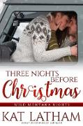 Cover-Bild zu Latham, Kat: Three Nights Before Christmas (Wild Montana Nights, #3) (eBook)
