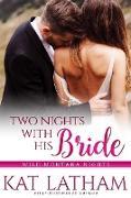 Cover-Bild zu Latham, Kat: Two Nights with His Bride (Wild Montana Nights, #2) (eBook)