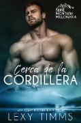 Cover-Bild zu Timms, Lexy: Cerca de la Cordillera (Serie Montaña Millonaria, #1) (eBook)