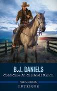 Cover-Bild zu Daniels, B. J.: Cold Case at Cardwell Ranch (eBook)