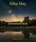 Cover-Bild zu May, Silke: Tödliche Sommerhitze (eBook)