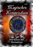 Cover-Bild zu Lysir, Frater: Magisches Kompendium - Die Kunst der Divination (eBook)