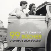 Cover-Bild zu Ihle, Pascal: 99 beste Schweizer Bücher