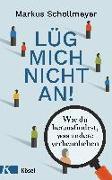 Cover-Bild zu Schollmeyer, Markus: Lüg mich nicht an!