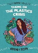 Cover-Bild zu Testa, Hannah: Taking on the Plastics Crisis