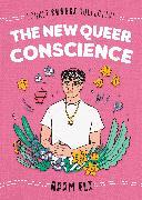 Cover-Bild zu Eli, Adam: The New Queer Conscience