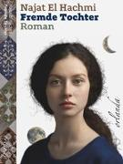 Cover-Bild zu El Hachmi, Najat: Eine fremde Tochter