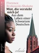 Cover-Bild zu Brokowski-Shekete, Florence: Mist, die versteht mich ja