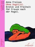 Cover-Bild zu Anna, Freixas: Ohne Regel(n)