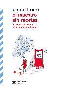 Cover-Bild zu Freire, Paulo: El maestro sin recetas (eBook)