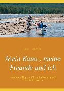 Cover-Bild zu Schwieder, Thomas: Mein Kanu , meine Freunde und ich (eBook)