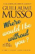 Cover-Bild zu Musso, Guillaume: Where Would I Be Without You?