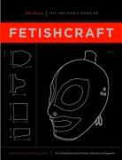 Cover-Bild zu Huxley, John: The Artisan's Book of Fetishcraft