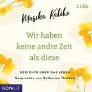 Cover-Bild zu Kaléko, Mascha: Wir haben keine andre Zeit als diese