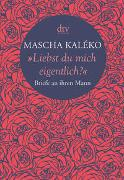 "Cover-Bild zu Kaléko, Mascha: ""Liebst du mich eigentlich?"""