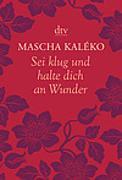 Cover-Bild zu Kaléko, Mascha: Sei klug und halte dich an Wunder, Gedanken über das Leben