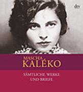 Cover-Bild zu Kaléko, Mascha: Sämtliche Werke und Briefe, in vier Bänden